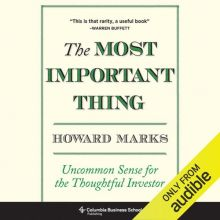 The Most Important Thing: Uncommon Sense for Th...